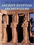 Portada de THE ENCYCLOPEDIA OF ANCIENT EGYPTIAN ARCHITECTURE BY DIETER ARNOLD (2003-02-09)