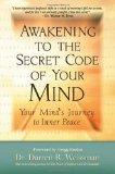Portada de AWAKENING TO THE SECRET CODE OF YOUR MIND: YOUR MIND'S JOURNEY TO INNER PEACE BY WEISSMAN, DARREN R. (2010)