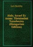 Portada de JúDA, IZRAEL �S ARAM: TöRTéNELMI TANULMáNY (HUNGARIAN EDITION)