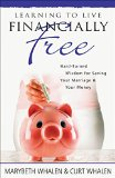 Portada de LEARNING TO LIVE FINANCIALLY FREE: HARD-EARNED WISDOM FOR SAVING YOUR MARRIAGE & YOUR MONEY BY MARYBETH WHALEN (30-MAR-2009) PAPERBACK