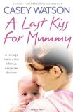 Portada de A LAST KISS FOR MUMMY BY CASEY WATSON (24-OCT-2013) PAPERBACK