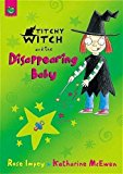 Portada de TITCHY-WITCH AND THE DISAPPEARING BABY BY ROSE IMPEY (2004-03-04)