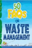 Portada de 50 FAQS ON WASTE MANAGEMENT: KNOW ALL ABOUT WASTE MANAGEMENT AND DO YOUR BIT TO LIMIT THE WASTE ON EARTH BY HARISH ALGAPPA (2013) PAPERBACK