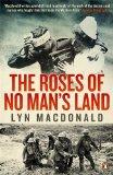 Portada de THE ROSES OF NO MAN'S LAND BY LYN MACDONALD (26-SEP-2013) PAPERBACK
