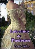 Portada de LABERINTO DE PASIONES (ROMÁNTICA REGENCIA)