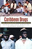 Portada de CARIBBEAN DRUGS: FROM CRIMINALIZATION TO HARM REDUCTION BY AXEL KLEIN (2004-08-01)