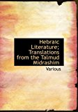 Portada de HEBRAIC LITERATURE; TRANSLATIONS FROM THE TALMUD MIDRASHIM BY VARIOUS (2007-02-22)