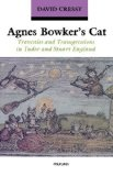 Portada de AGNES BOWKER'S CAT: TRAVESTIES AND TRANSGRESSIONS IN TUDOR AND STUART ENGLAND BY CRESSY, DAVID (2001) PAPERBACK