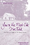 Portada de YOU'RE THE FIRST ONE I'VE TOLD: THE FACES OF HIV IN THE DEEP SOUTH 2ND , REVI EDITION BY WHETTEN-GOLDSTEIN, KATHRYN, PENCE, PROFESSOR BRIAN WELLS (2013) PAPERBACK