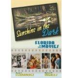 Portada de [( SUNSHINE IN THE DARK: FLORIDA IN THE MOVIES )] [BY: SUSAN J. FERNANDEZ] [NOV-2006]