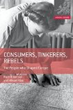 Portada de CONSUMERS, TINKERERS, REBELS: THE PEOPLE WHO SHAPED EUROPE (MAKING EUROPE) BY OLDENZIEL, RUTH, H?RD, MIKAEL (2013) HARDCOVER