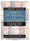 Portada de CURRENT ISSUES IN LESBIAN, GAY, BISEXUAL, AND TRANSGENDER HEALTH BY JAY HARCOURT (EDITOR) (23-JAN-2006) PAPERBACK