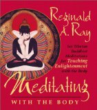 Portada de [MEDITATING WITH THE BODY: SIX TIBETAN BUDDHIST MEDITATIONS FOR TOUCHING ENLIGHTENMENT WITH THE BODY] (BY: REGINALD A. RAY) [PUBLISHED: MARCH, 2003]