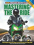 Portada de MASTERING THE RIDE: MORE PROFICIENT MOTORCYCLING, 2ND EDITION BY DAVID L. HOUGH (2012-07-10)