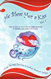 Portada de HE BLEW HER A KISS: VOLUME 2, TRUE STORIES OF AFTER-DEATH COMMUNICATION, AFFIRMING LOVE SHARED IS ETERNAL BY PECHAK PRINTUP, ANGIE, STEWART DOLLAR, KELLEY (2012) PAPERBACK