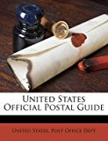 Portada de [(UNITED STATES OFFICIAL POSTAL GUIDE)] [CREATED BY UNITED STATES POST OFFICE DEPT] PUBLISHED ON (MAY, 2012)