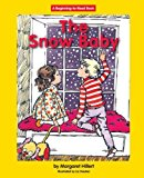 Portada de THE SNOW BABY (BEGINNING TO READ-EASY STORIES) BY MARGARET HILLERT (2006-08-01)