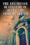 Portada de THE AESTHETICS OF CULTURE IN BUFFY THE VAMPIRE SLAYER BY MATTHEW PATEMAN (2006) PAPERBACK