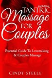 Portada de TANTRIC MASSAGE FOR COUPLES: ESSENTIAL GUIDE TO LOVE MAKING & COUPLES MASSAGE BY CINDY STEELE (2015-10-27)
