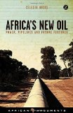 Portada de AFRICA'S NEW OIL: POWER, PIPELINES AND FUTURE FORTUNES (AFRICAN ARGUMENTS) BY CELESTE HICKS (9-APR-2015) PAPERBACK