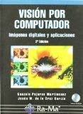 Portada de VISIÓN POR COMPUTADOR. IMÁGENES DIGITALES Y APLICACIONES. 2ª EDICIÓN DE PAJARES MARTINSANZ, GONZÁLO (2008) TAPA BLANDA
