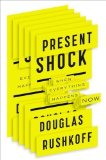 Portada de PRESENT SHOCK: WHEN EVERYTHING HAPPENS NOW BY RUSHKOFF, DOUGLAS (3/21/2013)