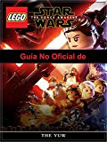 Portada de GUÍA NO OFICIAL DE LEGO STAR WARS THE FORCE AWAKENS