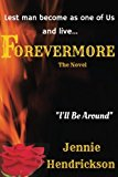 Portada de FOREVERMORE THE NOVEL: SCIENCE, RELIGION, REINCARNATION, CONSPIRACY TO CONTROL THE WORLD AND LIVE FOREVER BY JENNIE HENDRICKSON (2015-08-03)