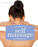 Portada de COMPLETE SELF MASSAGE WORKBOOK: OVER 100 SIMPLE TECHNIQUES FOR RE-ENERGIZING BODY AND MIND BY KAOVERII WEBER, KRISTINE (2015) PAPERBACK