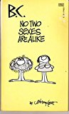 Portada de B.C. NO TWO SEXES ARE ALIKE BY JOHNNY HART (1-JAN-1984) MASS MARKET PAPERBACK
