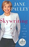 Portada de SKYWRITING: A LIFE OUT OF THE BLUE (RANDOM HOUSE LARGE PRINT BIOGRAPHY) BY JANE PAULEY (2004-09-07)