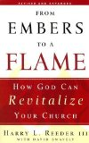 Portada de FROM EMBERS TO A FLAME: HOW GOD CAN REVITALIZE YOUR CHURCH BY HARRY L. REEDER III, DAVID SWAVELY (2008) PAPERBACK