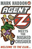 Portada de AGENT Z MEETS THE MASKED CRUSADER BY MARK HADDON (2014-12-15)