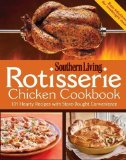 Portada de ROTISSERIE CHICKEN COOKBOOK: 101 HEARTY DISHES WITH STORE-BOUGHT CONVENIENCE BY SOUTHERN LIVING MAGAZINE, EDITORS OF (10/16/2012)
