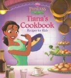Portada de THE PRINCESS AND THE FROG: TIANA'S COOKBOOK: RECIPES FOR KIDS (DISNEY PRINCESS: THE PRINCESS AND THE FROG) BY DISNEY BOOK GROUP (2009) HARDCOVER
