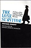 Portada de THE LONE SURVIVOR: A DIARY OF THE LUKACZE GHETTO AND SVYNIUKHY, UKRAINE BY MICHAEL DIMENT (1992-02-01)