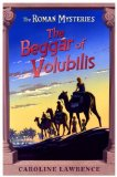 Portada de THE BEGGAR OF VOLUBILIS: ROMAN MYSTERY 14 (THE ROMAN MYSTERIES) BY LAWRENCE, CAROLINE (2008) PAPERBACK