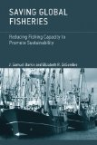 Portada de SAVING GLOBAL FISHERIES: REDUCING FISHING CAPACITY TO PROMOTE SUSTAINABILITY BY BARKIN, J. SAMUEL, DESOMBRE, ELIZABETH R. (2013) HARDCOVER