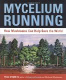 Portada de MYCELIUM RUNNING: HOW MUSHROOMS CAN HELP SAVE THE WORLD FIRST EDITION BY STAMETS, PAUL (2005) PAPERBACK