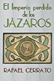 Portada de EL IMPERIO PERDIDO DE LOS JAZAROS: DE C??RDOBA A JAZARIA PASANDO POR JERUSALEM BY RAFAEL CERRATO (2012-11-16)