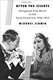 Portada de AFTER THE SILENTS: HOLLYWOOD FILM MUSIC IN THE EARLY SOUND ERA, 1926-1934 (FILM AND CULTURE SERIES) BY SLOWIK, MICHAEL (2014) PAPERBACK