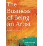 Portada de [(THE BUSINESS OF BEING AN ARTIST )] [AUTHOR: DANIEL GRANT] [APR-2010]