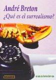 Portada de ¿QUE ES EL SURREALISMO? (HISTORIA (CASIMIRO)) DE BRETON, ANDRE (2013) TAPA BLANDA