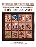 Portada de THE LORD'S SUPPER PATTERN BOOK: IMAGINING HARRIET POWERS' LOST BIBLE STORY QUILT BY KYRA E. HICKS (2011-11-20)