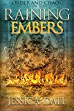 Portada de RAINING EMBERS (ORDER AND CHAOS) (VOLUME 1) BY JESSICA DALL (2015-10-02)
