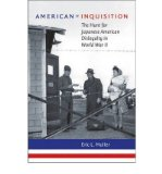 Portada de [( AMERICAN INQUISITION: THE HUNT FOR JAPANESE AMERICAN DISLOYALTY IN WORLD WAR II )] [BY: ERIC L. MULLER] [NOV-2007]
