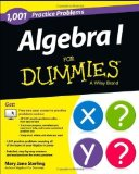 Portada de 1,001 ALGEBRA I PRACTICE PROBLEMS FOR DUMMIES (FOR DUMMIES (MATH & SCIENCE)) 1ST (FIRST) EDITION BY STERLING, MARY JANE PUBLISHED BY FOR DUMMIES (2013)