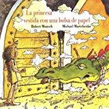 Portada de LA PRINCESA VESTIDA CON UNA BOLSA DE PAPEL (SPANISH EDITION) BY MUNSCH, ROBERT (1991) PAPERBACK