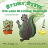 Portada de STINKY STEVE EXPLAINS GRANDMA'S GROWROOM: AN EDUCATIONAL CHILDREN'S BOOK ABOUT CANNABIS CULTIVATION (VOLUME 4) BY VOLPO, MAGGIE (2014) PAPERBACK