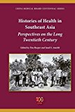Portada de HISTORIES OF HEALTH IN SOUTHEAST ASIA: PERSPECTIVES ON THE LONG TWENTIETH CENTURY (CHINA MEDICAL BOARD CENTENNIAL) (2014-10-01)